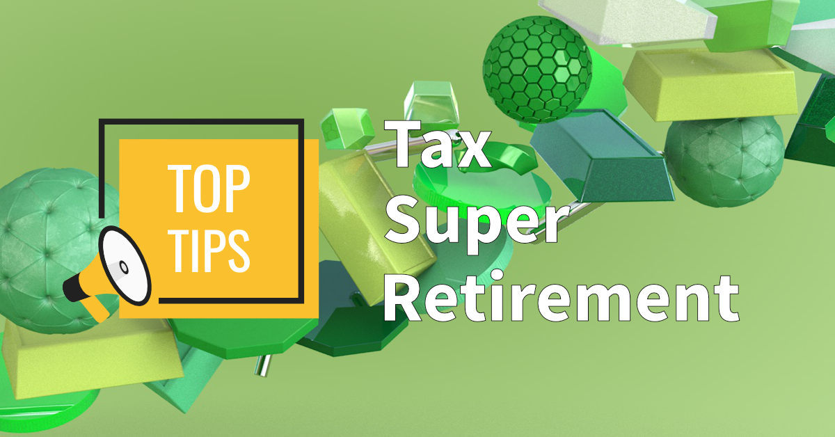 Tax, retirement and super tips for end of financial year 2019/2020 tax time